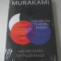 Haruki Murakami - Colorless Tsukuru Tazaki and His Years of Pilgrimage