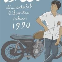 Dilan Dia Adalah Dilanku Tahun 1990 (Edisi Revisi) - Pidi Baiq