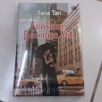 Novel Sunshine Becomes You (Cover Baru) - Ilana Tan
