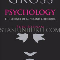 PSYCHOLOGY THE SCIENCE OF MIND AND BEHAVIOUR JILID 1 / RICHARD GROSS /
