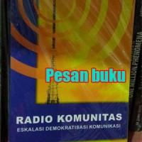 Buku Radio Komunitas Eskalasi Demokratisasi Komunikasi - Atie Rachmiat