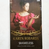Novel : Shameless - Pria Pilihan Sang Lady - Karen Robards