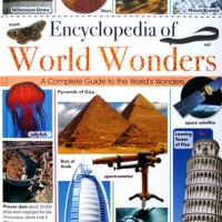 Encyclopedia of World Wonders - A Complete Guide to the World's Wonder