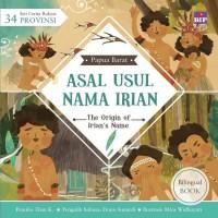 Seri Cerita Rakyat 34 Provinsi: Asal Usul Nama Irian
