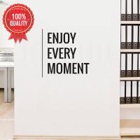 Wall Stiker Dinding Kaca Motivasi Quotes Enjoy Moment Kantor Sticker