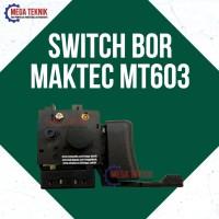 Switch Saklar Bor Maktec MT603 Sparepart ASLI ORI Original Makita