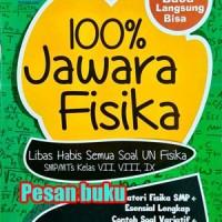 Buku 100% Jawara Fisika Libas Habis Semua Soal UN Fisika SMP/MTs Kelas