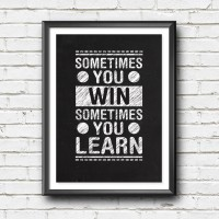 Poster Quote Inspiratif - Sometimes You Win Sometimes You Learn
