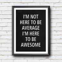 Poster Quote Motivasi - I'm here to be awesome - Wall decor