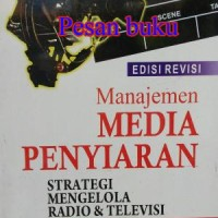 Buku Manajemen Media Penyiaran: Strategi Mengelola Radio & Televisi (E