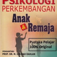BUKU PSIKOLOGI PERKEMBANGAN ANAK & REMAJA/SYAMSU YUSUF/ROSDA