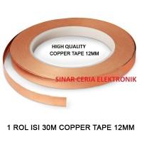 12mm x 30 Meter 1 Roll Copper Tape Isolasi Tembaga Solatip Jalur PCB