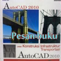 Buku Panduan plikatif dan solusi - autocad 2010 untuk konstruksi infra