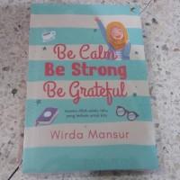 Buku Be Calm, Be Strong, Be Grateful - Wirda Mansur