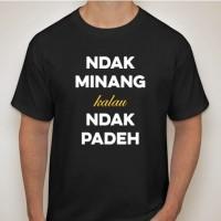 TSHIRT KAOS PRIA QUOTES MINANG KABAU / MINANG / PADANG 012