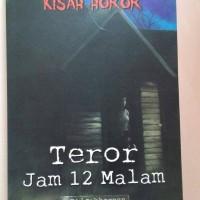kumpulan cerita kisah horor teror jam 12 malam