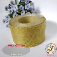 Pita Glitter 2 Inch / 5 cm Gold Per Meter