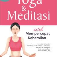 Buku Yoga dan Meditasi untuk Mempercepat Kehamilan - Laksana