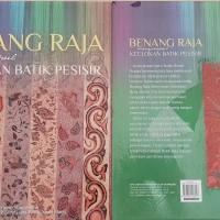 Buku Hard Cover Benang Raja Menyimpul Keelokan Batik Pesisir Ori Segel
