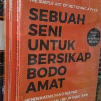 Buku SEBUAH SENI UNTUK BERSIKAP BODO AMAT By Mark Manson