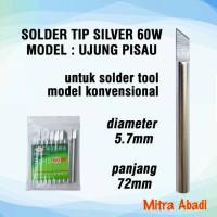 Solder Tip 60W Silver Model UJUNG PISAU Panjang 72 mm Dia 5,7 mm