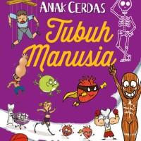 ENSIKLOPEDIA ANAK CERDAS : TUBUH MANUSIA