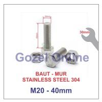 Baut Mur M20 x40mm Stainless Steel 304 - Baut Stenlis SUS304