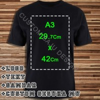 Kaos Custom PolyFlex Uk. A3 - S-M-L-XL 100% Cotton Combed 30s