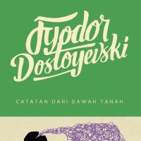 Catatan dari Bawah Tanah - Fyodor Dostoyevski