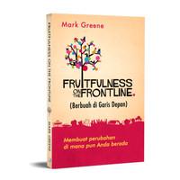 Fruitfulness on The Frontline (Berbuah di Garis Depan)