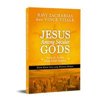 Jesus Among Secular Gods (Yesus di Antara Allah-Allah Sekular)