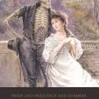 Pride and Prejudice and Zombies : Dreadfully Ever After