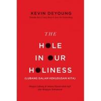 The Hole in Our Holiness (Lubang dalam Kekudusan KIta)