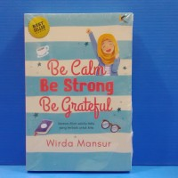 BE CALM, BE STRONG, BE GRATEFUL - WIRDA MANSUR