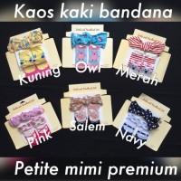Kaos Kaki Bandana Set Bayi Petite Mimi Premium Quality