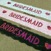 Selempang Bridesmaid Bride Maid Sash Brukat Bridal Shower Pesta Party