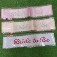 SELEMPANG BRIDE TO BE / SASH BRIDAL SHOWER / SASH BRIDE TO BE MURAH