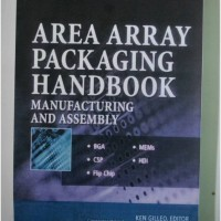 Area Array Packaging Handbook Manufacturing and Assembly