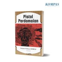 Cerpen Pilihan Kompas 1996 - Pistol Perdamaian