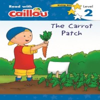Buku Anak - Caillou - Level 2: The Carrot Patch (175 - 250 words)