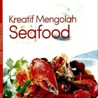 Primarasa Resep Plus Trik Sukses : Kreatif Mengolah Seafood