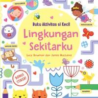 Buku aktivitas Si Kecil. LINGKUNGAN SEKITARKU. Buku anak BIP Gramedia