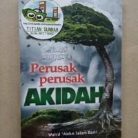 Original | Buku PERUSAK-PERUSAK AKIDAH | Wahid Abdus Salam Baali