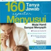 Seri Ayahbunda Edisi Khusus : 160 Tanya Jawab Seputar Menyusui