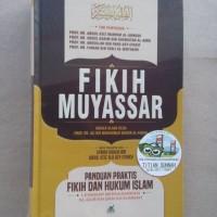 Original| Buku FIQIH FIKIH MUYASSAR | Abdul Aziz Mabruk al-Ahmadi, dkk