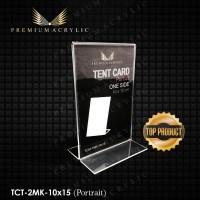 Tent Card Acrylic/Akrilik Tegak Portrait 2 Muka Uk 10x15 PREMIUM