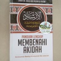 Original | Buku PANDUAN LENGKAP MEMBENAHI AKIDAH | Shalih bin Fauzan