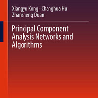 Principal Component Analysis Networks & Algorithms