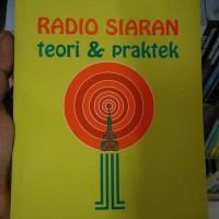 BUKU RADIO SIARAN TEORI&PRAKTEK - ONONG UCHJANA - MANDAR MAJU