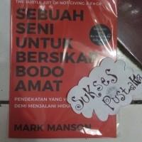 BUKU Sebuah Seni Untuk Bersikap Bodo Amat - Mark Manson - BODO AMAT